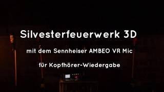 Sennheiser AMBEO VR Mic - Silvesterfeuerwerk
