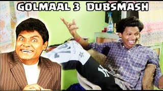 golmaal 3 comedy scene dubsmash  johnny lever as pappi bhai funtech