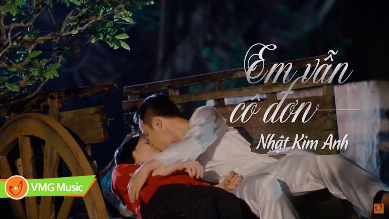 EM VẪN CÔ ĐƠN - NHẬT KIM ANH | OFFICIAL MUSIC VIDEO | Nhạc Trữ Tình Hay Nhất 2018 - YouTube