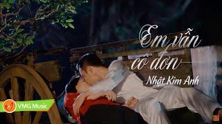 EM VẪN CÔ ĐƠN - NHẬT KIM ANH | OFFICIAL MUSIC VIDEO | Nhạc Trữ Tình Hay Nhất 2019
