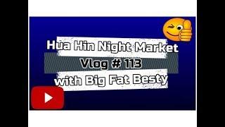 Hua Hin Night Market with Big Fat Besty