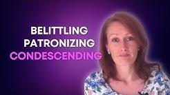 When Someone is Belittling & Condescending