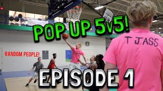 POP UP 5v5! EPISODE 1