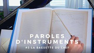 Paroles d'instruments - Épisode #5 - La Baguette du Chef