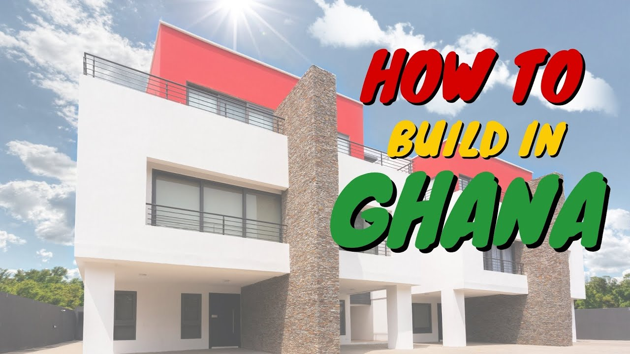 Acquiring Mortgages & Building in Ghana | Where to Begin |  moving to ghana from america