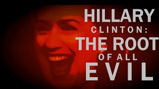 ANONYMOUS - HILLARY CLINTON: THE ROOT OF ALL EVIL - 2016