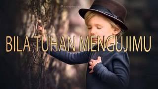 Video Lagu Rohani Kristen - BILA TUHAN MENGUJIMU download MP3, 3GP, MP4, WEBM, AVI, FLV Juli 2018