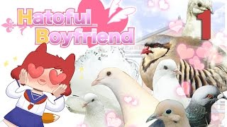 HATOFUL BOYFRIEND - Part 1 - Our first day at school...