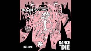 Cabaret Nocturne - Dance or Die (Original Mix)