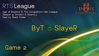 AoC S41, D6, R5 - ByT vs. SlayeR, Game 2 - Age of Empires II: The Conquerors Clan League Season 41