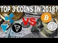 BTC, ETH, LTC vs XRP, TRX, XVG - THE 3 BEST COIN OF 2018?