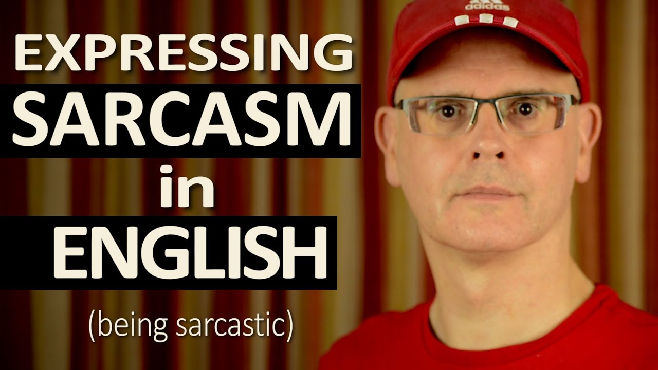 learning english using sarcasm being sarcastic lesson with mr