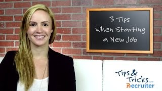 Career Advice: 3 Tips When Starting a New Job