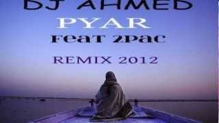 PUNJABI SONG REMIX 2012-DJ SANJ & DJ AHMED -PYAR FEAT 2PAC