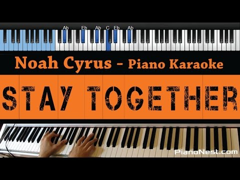 Noah Cyrus - Stay Together - LOWER Key (Piano Karaoke / Sing Along)