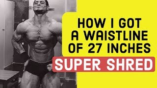 How to get a waist line of 27 Inches | exclusive interview