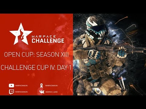 Open Cup: Season XIII Challenge Cup IV. Day 1