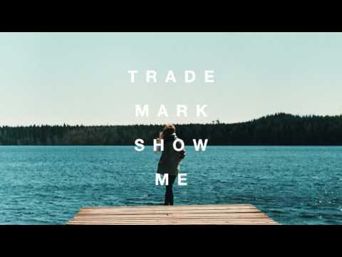 Trademark - Show Me (Daya x Gryffin x Illenium x Metrush)