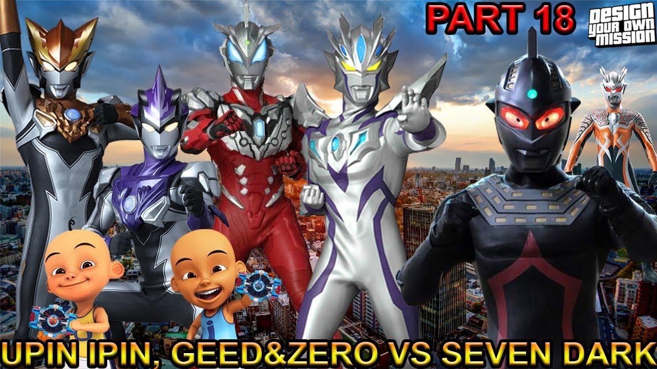 UPIN IPIN, GEED & ZERO BEYOND VS ULTRA SEVEN DARK !!! (PART 18) - GTA ULTRAMAN INDONESIA