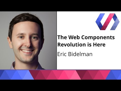 The Web Components Revolution is Here - Eric Bidelman
