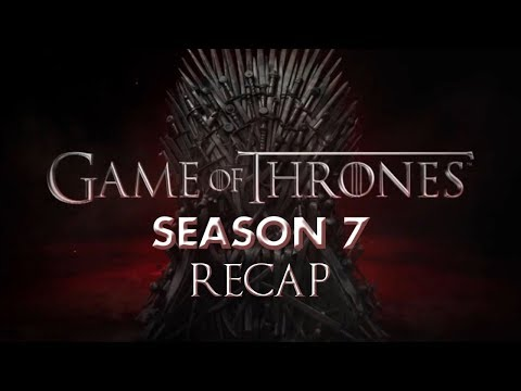 Game Of Thrones Season 7 Recap | All You Need To Know About GOT S7