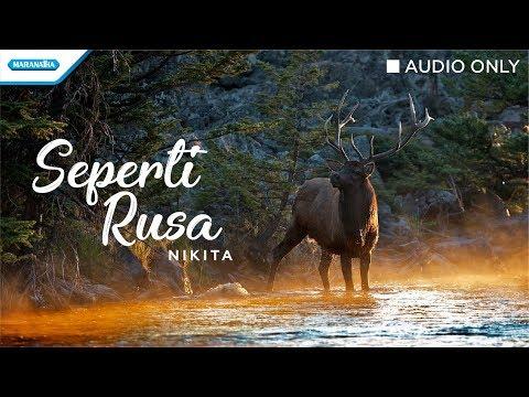 Seperti Rusa - Nikita (Audio)