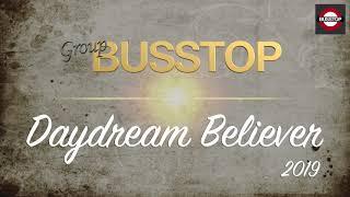 "BUSSTOP ""Daydream Believer"""