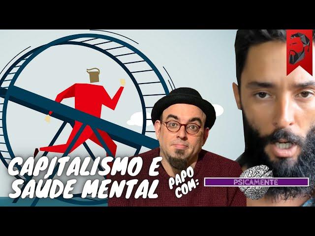 SAÚDE MENTAL E CAPITALISMO COM PSICAMENTE