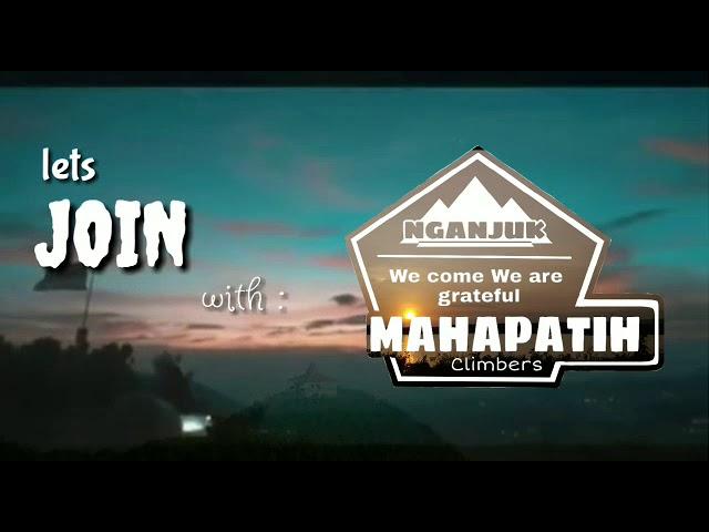 Mahapatih Komunitas Pendaki Gunung / Nganjuk / #Mahapatih