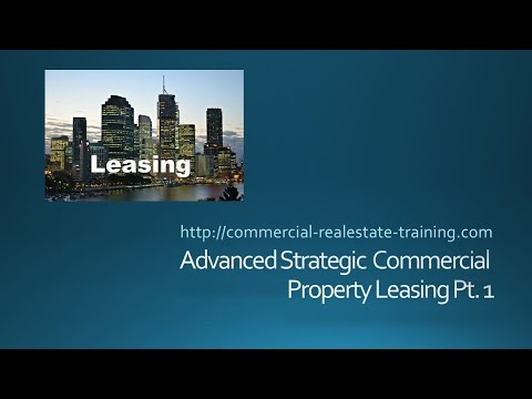 Advanced Commercial Real Estate Leasing Part 1