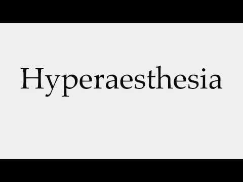 How to Pronounce Hyperaesthesia