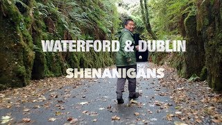 Waterford and Dublin Shenanigans (Goodbye to Ireland)