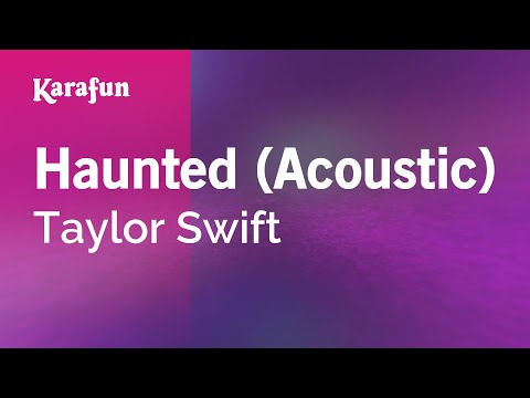 Karaoke Haunted (Acoustic) - Taylor Swift *