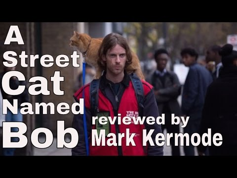 A Street Cat Named Bob reviewed by Mark Kermode