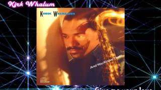 Kirk Whalum - Give me your love