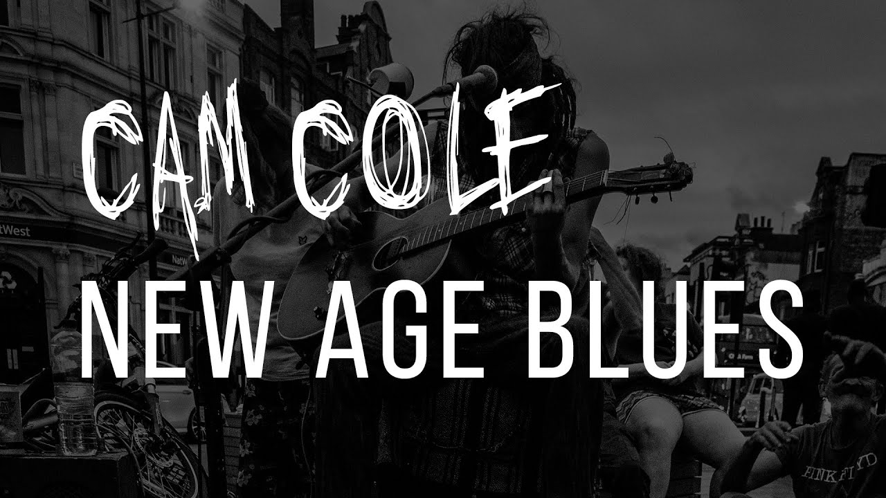 Download Cam Cole  - New Age Blues (Offical Lyric Video)