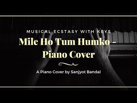 Mile Ho Tum Humko | Fever - Piano Cover By Sanjyot Bandal