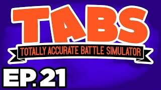 Totally Accurate Battle Simulator Ep.21 -