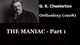 Orthodoxy by G K  Chesterton - The Maniac  part 1