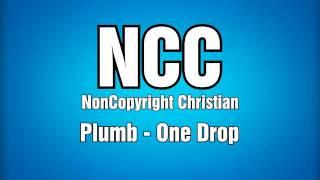 Plumb - One Drop