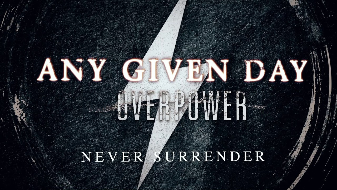Download Any Given Day - Never Surrender (Official Audio Stream)
