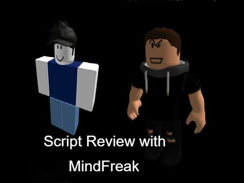 Reviewing Scripts 2 (w/ MindFRE5K TheGamer)