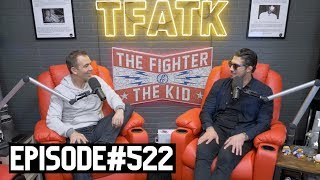 The Fighter and The Kid - Episode 522