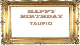 Taufiq   Birthday Postcards & Postales - Happy Birthday