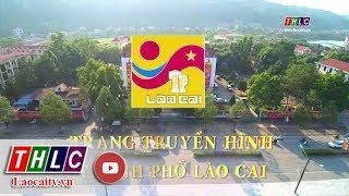 Trang thành phố Lào Cai (13/6/2019)   THLC