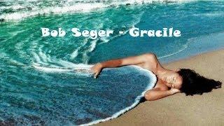 Bob Seger - Gracile
