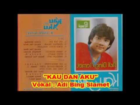 (1,055) Adi Bing Slamet  : KAU DAN AKU --  lagu Kenangan 1980 an