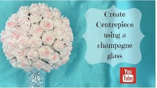 DIY wedding centre piece using a champagne glass