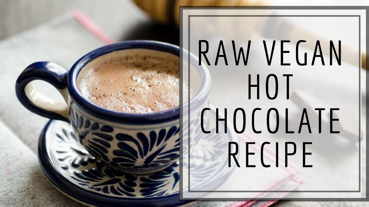 Raw Vegan Hot Chocolate Recipe (Low fat) - YouTube