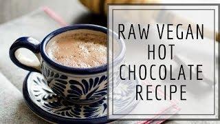 Raw Vegan Hot Chocolate Recipe (low Fat)